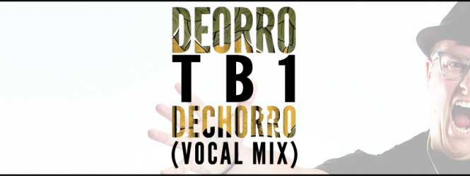 Deorro – Dechorro (TB1 Vocal Mix) | Fireday