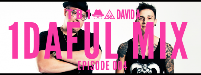 1DAFUL Mix – 004 by TB1 and David A | Blendsday