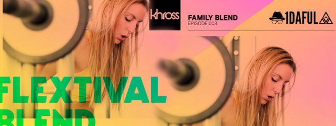 FLEXTIVAL Family Blend (Presented by KHROSS)