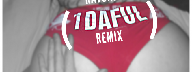 Ratchet (1DAFUL Remix) – Borgore | Remix Contest – Please Vote