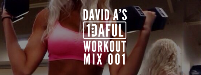 1DAFUL WORKOUT Mix 001 | The Return of the Workout Mix