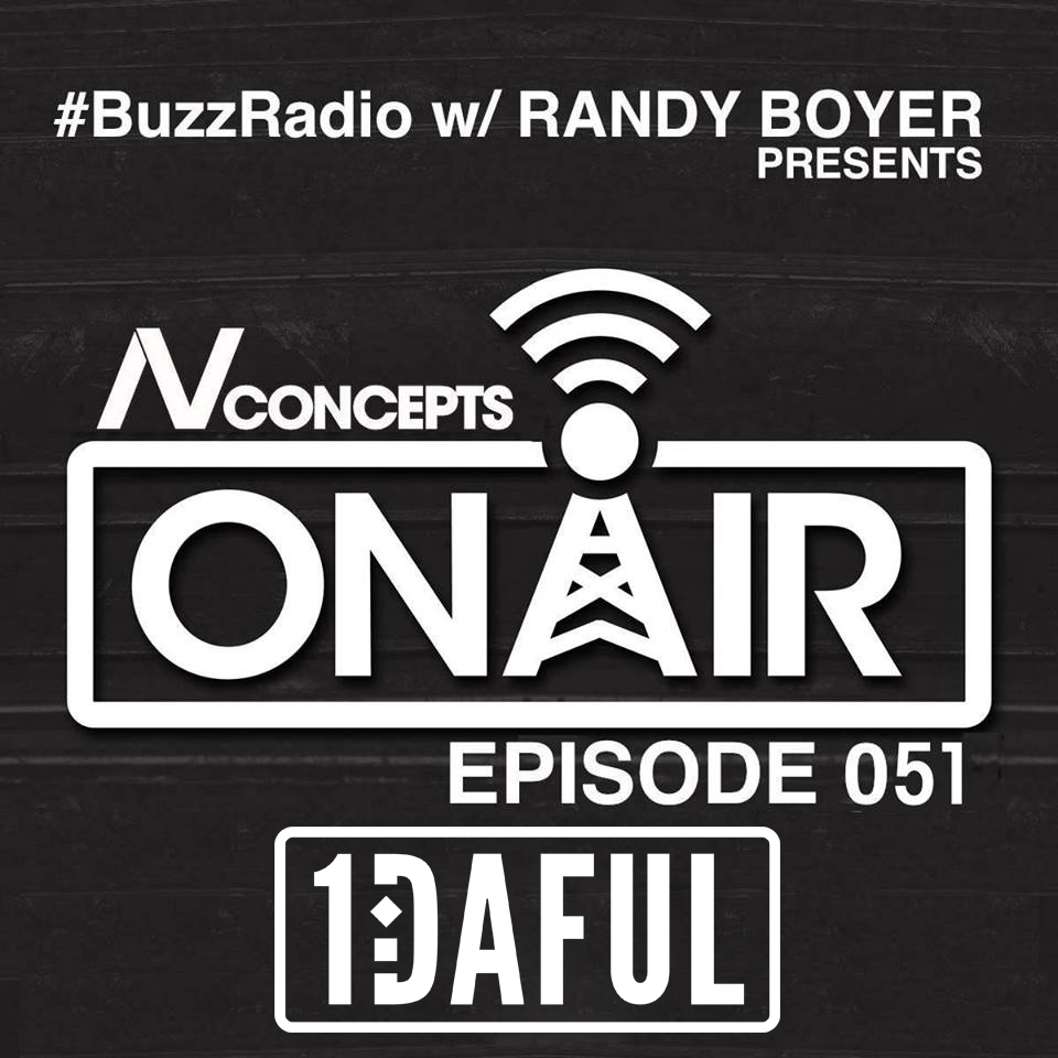 NV Concepts Presents - 1DAFUL - BuzzRadio - On air