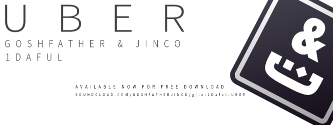 UBER – Goshfather & Jinco X 1DAFUL **FREE DOWNLOAD**