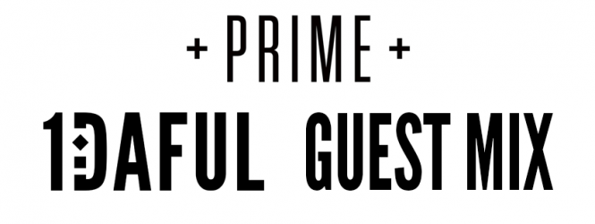 PRIME – Guest Mix from 1DAFUL [FREE DOWNLOAD]